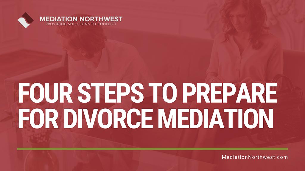 Prepare for Divorce Mediation in Oregon- Julie Gentili Armbrust - eugene oregon divorce mediation northwest