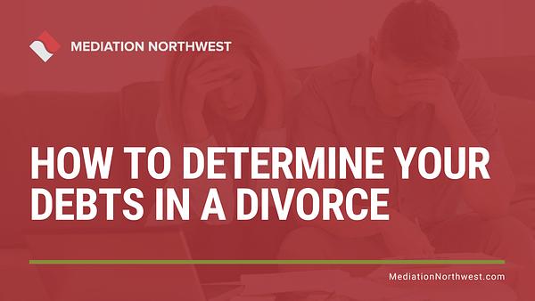 How to determine your debts in a divorce - Julie Gentili Armbrust - eugene oregon divorce mediation